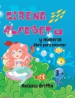 Libro para colorear del alfabeto y los números de las sirenas: Libro de números y alfabeto para niñas - Páginas para colorear para niños mayores de 3 Cover Image