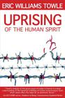 The Uprising of the Human Spirit Cover Image