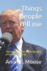 Things people tell me: The unauthorized autobiography of Donald J. Trump Cover Image