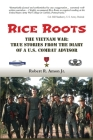 Rice Roots: The Vietnam War: True Stories from the Diary of a U.S. Combat Advisor Cover Image