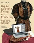 Digital Costume Design & Rendering: Pens, Pixels, and Paint Cover Image