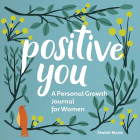 Positive You: A Personal Growth Journal for Women Cover Image