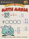 Math Mania: A Workbook of Whole Numbers, Fractions, and Decimals Cover Image