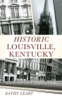 Historic Louisville, Kentucky: Side by Side with American Cities Cover Image