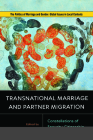 Transnational Marriage and Partner Migration: Constellations of Security, Citizenship, and Rights (Politics of Marriage and Gender: Global Issues in Local Contexts) Cover Image
