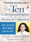 The Ten Commandments of Financial Happiness: Feel Richer with What You've Got Cover Image