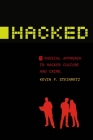 Hacked: A Radical Approach to Hacker Culture and Crime (Alternative Criminology) Cover Image