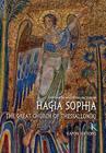 Hagia Sophia: The Great Church of Thessaloniki Cover Image