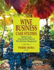 Wine Business Case Studies: Thirteen Cases from the Real World of Wine Business Management Cover Image