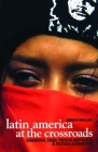 Latin America at the Crossroads: Domination, Crisis, Popular Movements, & Political Alternatives Cover Image