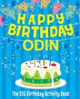 Happy Birthday Odin - The Big Birthday Activity Book: Personalized Children's Activity Book Cover Image