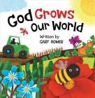 God Grows Our World (God Our Maker) Cover Image