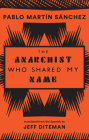 The Anarchist Who Shared My Name Cover Image
