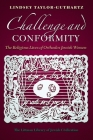 Challenge and Conformity: The Religious Lives of Orthodox Jewish Women Cover Image