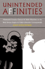 Unintended Affinities: Nineteenth-Century German and Polish Historians on the Holy Roman Empire and the Polish-Lithuanian Commonwealth (Russian and East European Studies) Cover Image