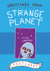 Greetings from Strange Planet (Strange Planet Series) Cover Image