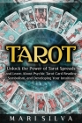 Tarot: Unlock the Power of Tarot Spreads and Learn About Psychic Tarot Card Reading, Symbolism, and Developing Your Intuition Cover Image