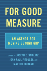 For Good Measure: An Agenda for Moving Beyond Gdp Cover Image