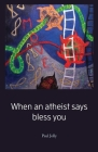 When an atheist says bless you Cover Image
