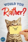 Would You Rather?, Vol. 2: The Book of Silly, Challenging, and Downright Hilarious Questions for Kids, Teens, and Adults Cover Image