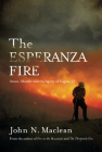 The Esperanza Fire: Arson, Murder, and the Agony of Engine 57 Cover Image