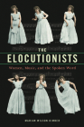 The Elocutionists: Women, Music, and the Spoken Word (Music in American Life) Cover Image