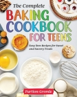 The Complete Baking Cookbook for Teens Cover Image