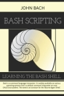 Bash Scripting: Learning the bash Shell, 1st Edition Cover Image