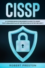 Cissp: A Comprehensive Beginner's Guide to Learn the Fundamentals of Information System Security for CISSP Exam Cover Image