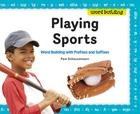 Playing Sports: Word Building with Prefixes and Suffixes Cover Image