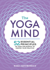 The Yoga Mind: 52 Essential Principles of Yoga Philosophy to Deepen Your Practice Cover Image