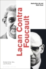Lacan Contra Foucault: Subjectivity, Sex, and Politics Cover Image