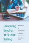 Preserving Emotion in Student Writing: Innovation in Composition Pedagogy Cover Image