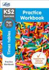Letts KS2 SATs Revision Success - New 2014 Curriculum – Times Tables Age 7-11 Practice Workbook Cover Image