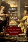 Smoke Signals for the Gods: Ancient Greek Sacrifice from the Archaic Through Roman Periods Cover Image