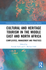 Cultural and Heritage Tourism in the Middle East and North Africa: Complexities, Management and Practices (Contemporary Geographies of Leisure) Cover Image