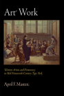 Art Work: Women Artists and Democracy in Mid-Nineteenth-Century New York (Arts and Intellectual Life in Modern America) Cover Image