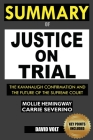 Summary Of Justice On Trial: The Kavanaugh Confirmation And The Future Of The Supreme Court Cover Image