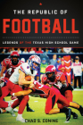 The Republic of Football: Legends of the Texas High School Game Cover Image