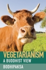 Vegetarianism: A Buddhist View Cover Image