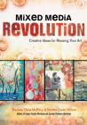 Mixed Media Revolution: Creative Ideas for Reusing Your Art Cover Image