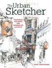 The Urban Sketcher: Techniques for Seeing and Drawing on Location Cover Image