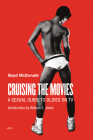 Cruising the Movies: A Sexual Guide to Oldies on TV (Semiotext(e) / Active Agents) Cover Image