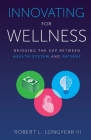 Innovating for Wellness: Bridging the Gap between Health System and Patient Cover Image