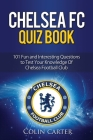 Chelsea FC Quiz Book: Test your knowledge of Chelsea Football Club. Cover Image
