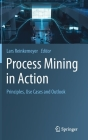 Process Mining in Action: Principles, Use Cases and Outlook Cover Image