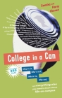 College in a Can: What's in, Who's out, Where to, Why not, and everything else you need to know about life on campus Cover Image