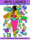 80's Ladies: Stress Relieving Fashion & Trends from the 80's and 90's Cover Image