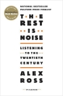 The Rest Is Noise: Listening to the Twentieth Century Cover Image