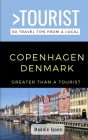 Greater Than a Tourist - Copenhagen Denmark: 50 Travel Tips from a Local Cover Image